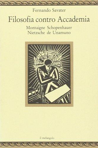 9788870182309: Filosofia contro accademia. Montaigne, Schopenhauer, Nietzsche, de Unamuno (Nugae)