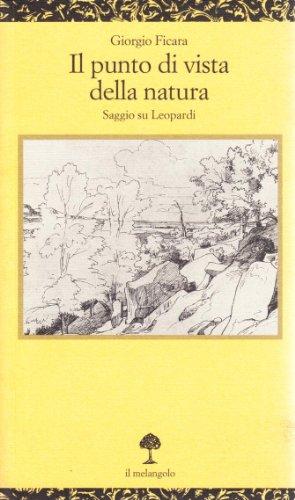 Il punto di vista della natura. Saggio su Leopardi.: Ficara,Giorgio.