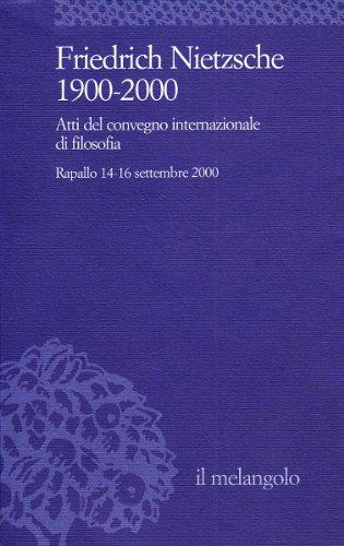F. Nietzsche 1900-2000. Atti del Convegno internazionale