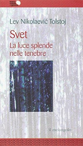 Svet. La luce splende nelle tenebre: Lev Tolstoj