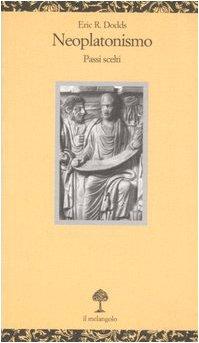 9788870186598: Neoplatonismo. Passi scelti (Opuscula)