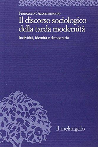 9788870186697: Il discorso sociologico della tarda modernità. Individui, identità, democrazia (Università)