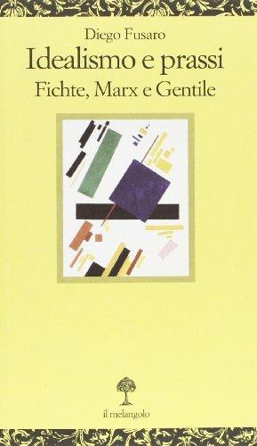 9788870188899: Idealismo e prassi. Fichte, Marx e Gentile (Opuscula)