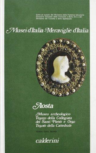 9788870191233: Aosta: Museo Archeologico, Tesoro della collegiata dei Santi Pietro e Orso, Tesoro della Cattedrale