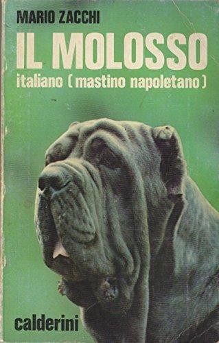 9788870192018: Il molosso italiano: Mastino napoletano (Italian Edition)