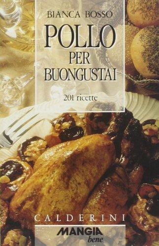 9788870197228: Pollo per buongustai. 201 ricette