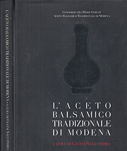 L`aceto balsamico tradizionale di Modena.: Salvaterra, G.: