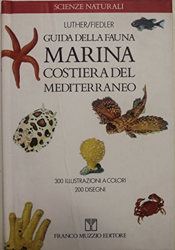 9788870213065: Guida della fauna marina costiera del Mediterraneo (Scienze naturali)