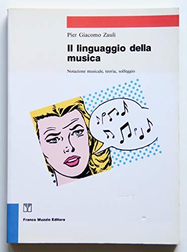 9788870214949: Il linguaggio della musica. Notazione musicale, teoria, solfeggio