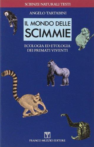 9788870215656: Il mondo delle scimmie. Ecologia ed etologia dei primati viventi