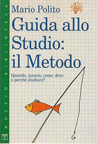 Imparare a studiare. Il metodo di studio.: Polito, Mario
