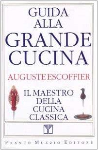 9788870216905: Guida alla grande cucina. Il maestro della cucina classica