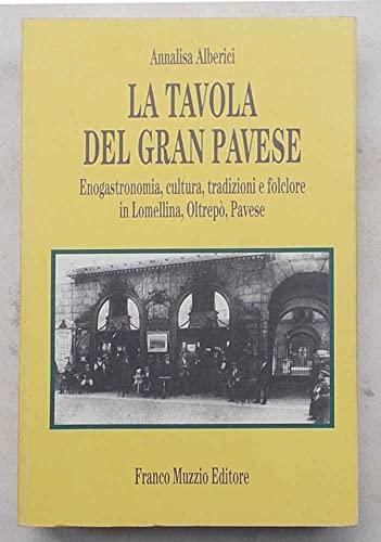 9788870218725: La Tavola del Gran Pavese: Enogastronomia, Cultura, Tradizioni E Folclore in Lomellina, Oltrepo, Pavese