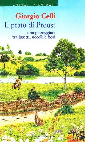 9788870219456: Il prato di Proust. Una passeggiata tra insetti, uccelli e fiori