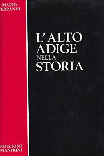L'Alto Adige nella storia.: Ferrandi,Mario.