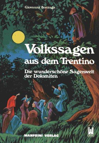 Le più belle leggende del Trentino. Ediz. tedesca: Giovanna Borzaga