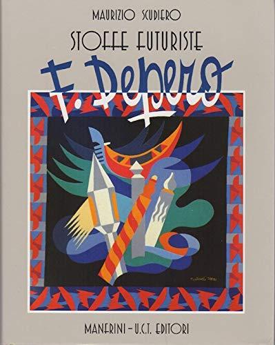 F. Depero: Stoffe futuriste : arazzi e cuscini, moda, costumi teatrali, tessuti (Italian Edition) (8870245233) by Scudiero, Maurizio