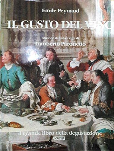 9788870270266: Il gusto del vino. Il grande libro della degustazione