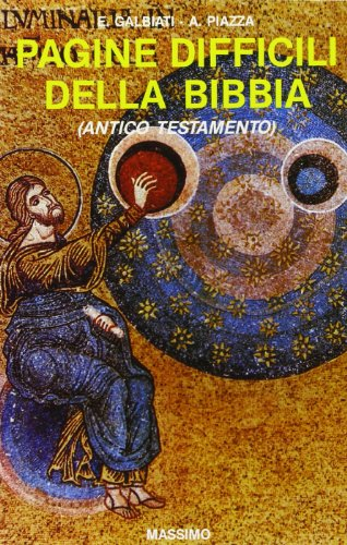 """Pagine difficili della Bibbia (Antico Testamento) (Collana """"Sorgenti di vita"""") (Italian Edition) (887030700X) by Enrico Galbiati"""