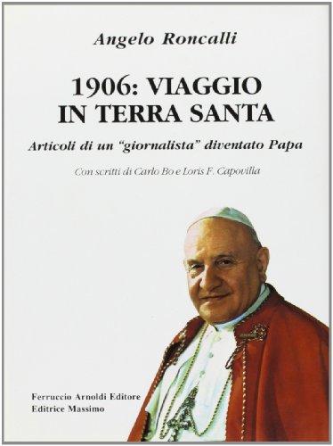 1906, viaggio in Terra Santa: articoli di un giornalista diventato Papa (8870307328) by John