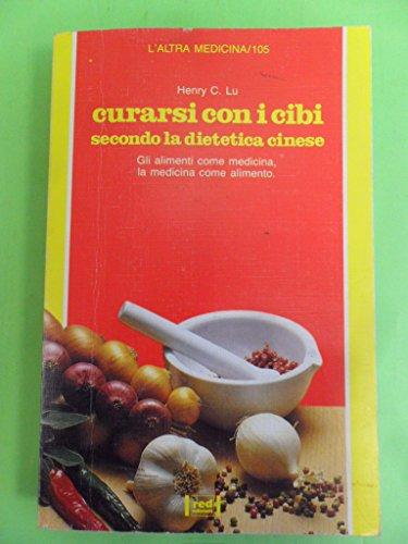 9788870313697: Curarsi con i cibi secondo la dietetica cinesa. Gli alimenti come medicina, la medicina come