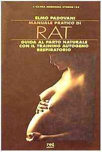 9788870314298: Manuale pratico di RAT. Guida al parto naturale con il training autogeno respiratorio