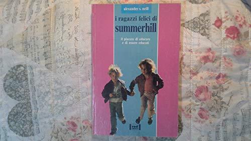I ragazzi felici di Summerhill. Il piacere di educare e di essere educati (8870315096) by Alexander S. Neill