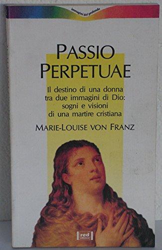 Passio Perpetuae. Il destino di una donna: Marie-Louise von Franz