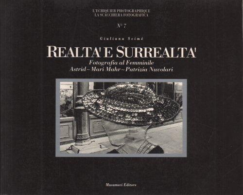 Realtà e surrealtà. Fotografia al femminile. Catalogo