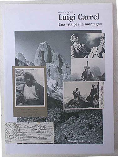 9788870326475: Luigi Carrel. Una vita per la montagna