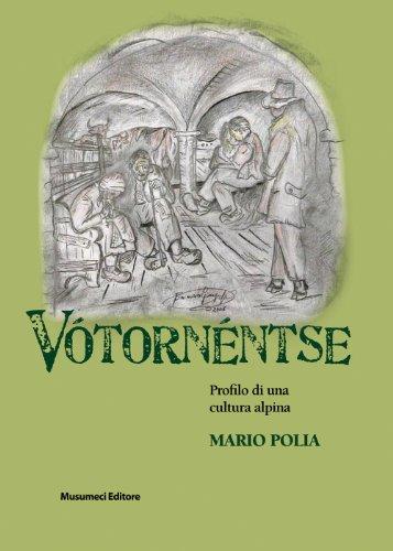 Vótornéatse. Profilo di una cultura alpina.: Polia, Mario