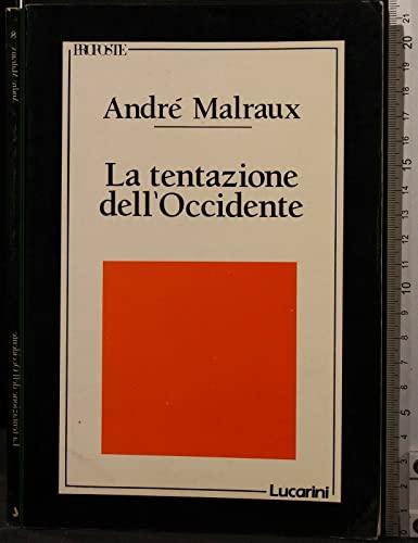 La tentazione dell'Occidente.: Malraux,André.