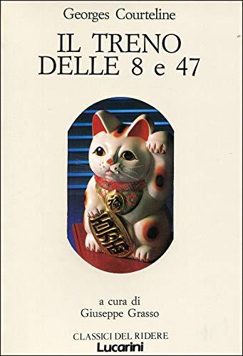 Il treno delle 8 e 47.: Courteline,Georges.