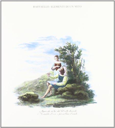 Raffaello: elementi di un mito. Le fonti, la letteratura artistica, la pittura di genere storico