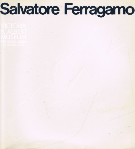 SALVATORE FERRAGAMO: THE ART OF THE SHOE, 1927-1960 (VICTORIA AND ALBERT MUSEUM: THE NATIONAL ...