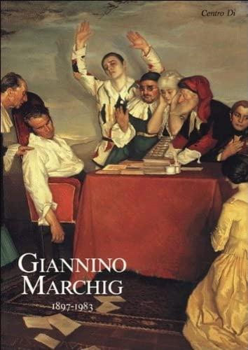 Giannino Marchig 1897-1983. Dipinti,disegni,incisioni.: Catalogo della Mostra: