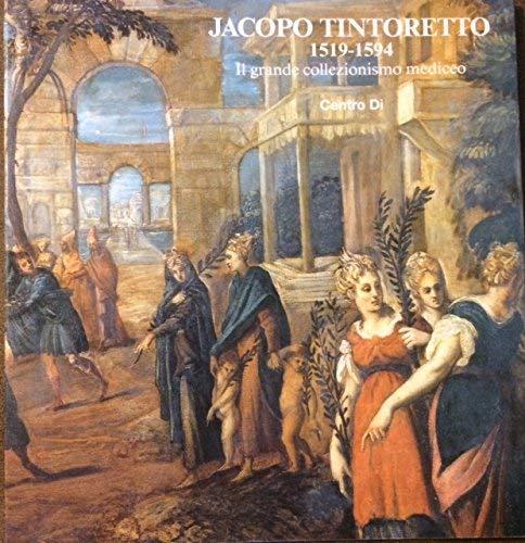 9788870382648: Jacopo Tintoretto, 1519-1594: Il grande collezionismo mediceo : Firenze, Sala bianca di Palazzo Pitti, 7 dicembre 1994-28 febbraio 1995 (Centro Di cat) (Italian Edition)