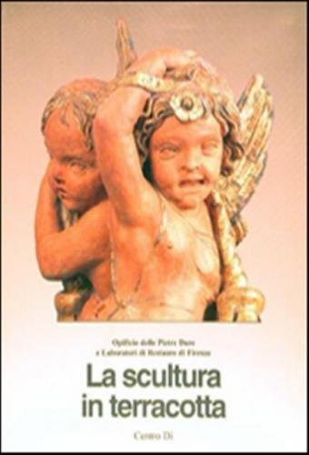 9788870382808: La scultura in terracotta. Tecniche e conservazione