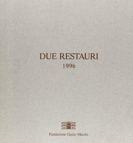 9788870383102: Due restauri (1996) e in omaggio a Giulio Marchi e Elena Marchi Luling: La villa «I Collazzi»