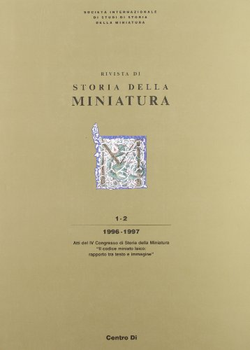 Rivista Di Storia Della Miniatura 1-2, 1996-1997 (Italian Edition): Melania Ceccanti