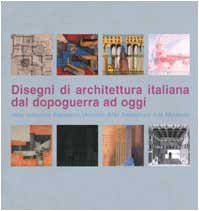 9788870383805: Disegni di architettura italiana dal dopoguerra ad oggi dalla collezione Francesco Moschini AAM Architettura arte moderna. Ediz. italiana e inglese