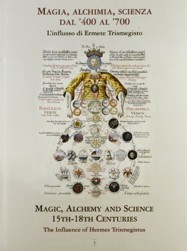 9788870384208: Magia, alchimia, scienza da '400 al '700: l'influsso di Ermete Trismegisto-Magic, alchemy and science 15th-18th centuries. The influence of Hermes Trismegistus