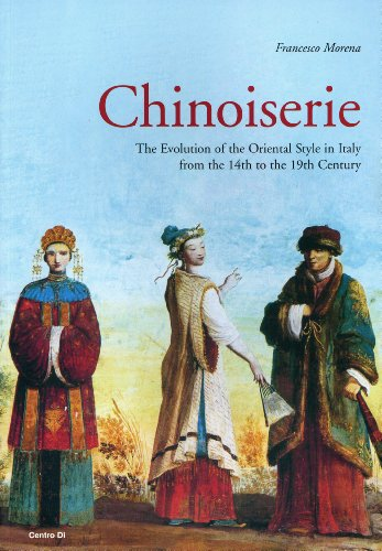 9788870384512: Chinoiserie. The evolution of the Oriental style in Italy from the 14th to the 19th century