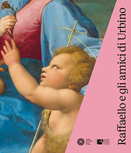 9788870385571: Raffaello e gli amici di Urbino. Catalogo della mostra (Urbino, 3 ottobre 2019-19 gennaio 2020). Ediz. illustrata