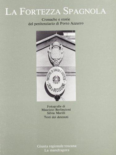 La Fortezza Spagnola. Cronache e storie del penitenziario di Porto Azzurro.