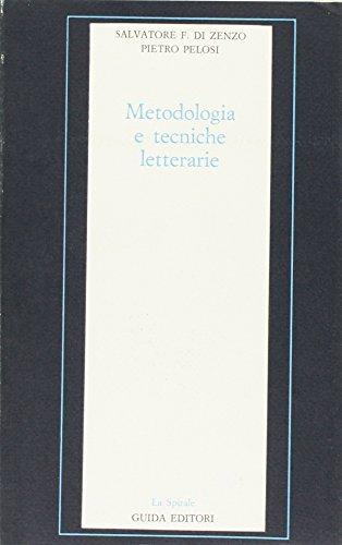Metodologia e tecniche letterarie.: Di Zenzo,Salvatore F. Pelosi,Pietro.