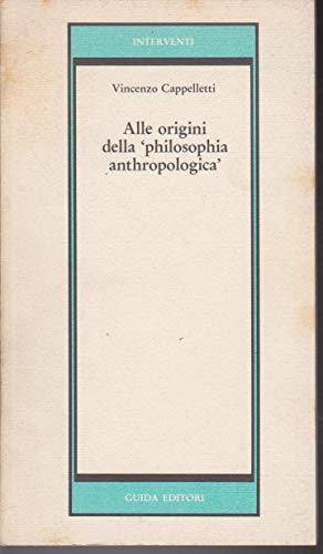 """Alle origini della """"philosophia anthropologica"""". illustratus. """": Cappelletti,..."""