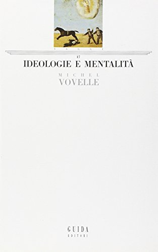 Ideologie e mentalità.: Vovelle,Michel.
