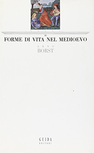 Forme di vita nel Medioevo.: Borst,Arno.