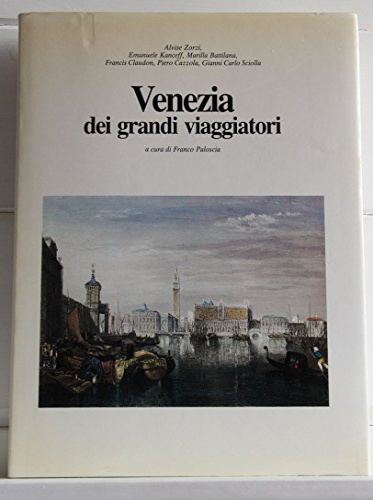 9788870470277: Venezia dei grandi viaggiatori.